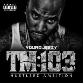 Young Jeezy - Thug Motivation 103 - Hustlerz Ambition