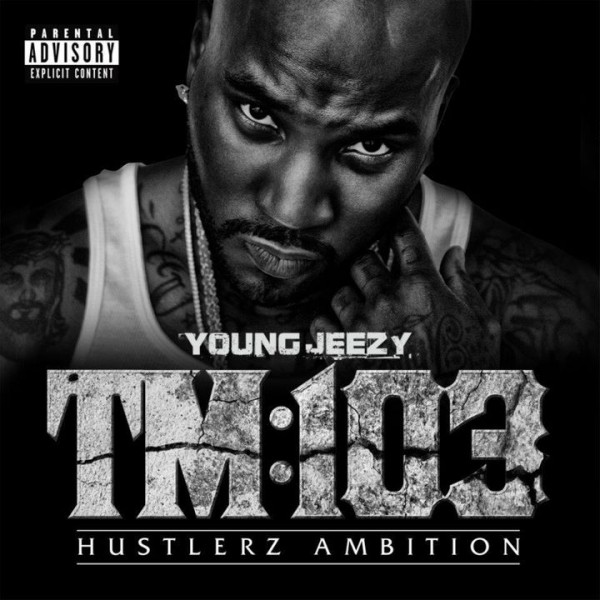 Young Jeezy – Thug Motivation 103: Hustlerz Ambition Album Cover