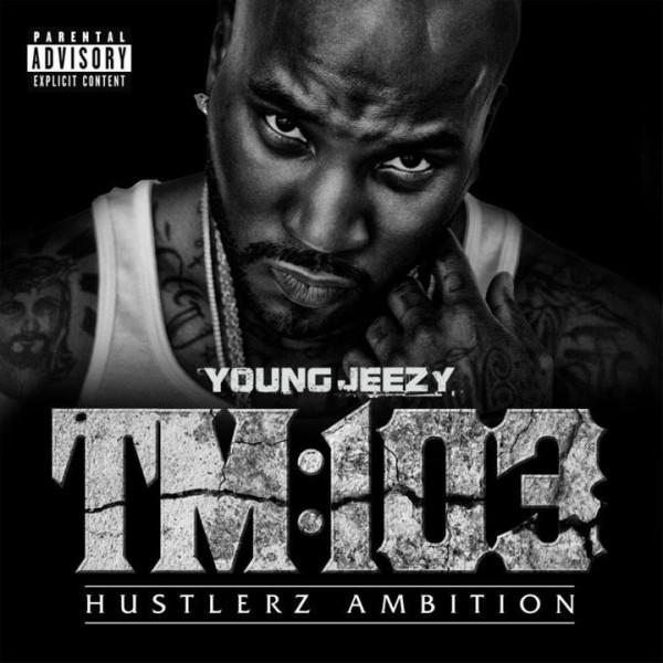 Young Jeezy – Thug Motivation 103: Hustlerz Ambition Album Cover