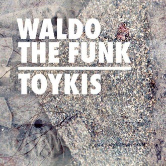 Waldo the funk - Toykis EP Album Cover