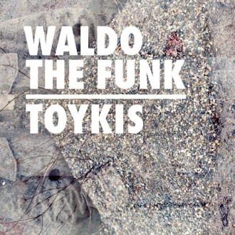 Waldo the funk - Toykis EP Album Cover