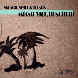 Sylabil Spill & Dj Ara - Miami Vice Bescheid Album Cover