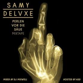 Samy Deluxe - Perlen vor die Saeue Mixtape Cover