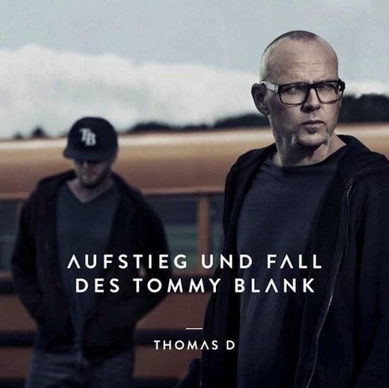 Thomas D – Aufstieg und Fall des Tommy Blank Album Cover