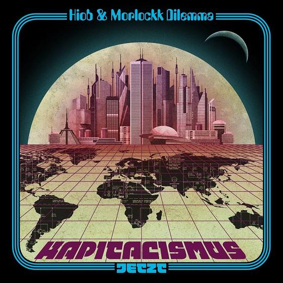 Hiob & Morlockk Dilemma – Kapitalismus Jetzt Album Cover