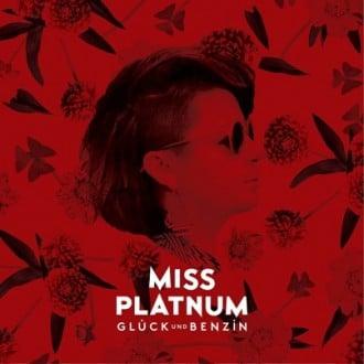 Miss Platnum - Glueck und Benzin Album Cover