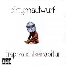 Dirty Maulwurf - Trap braucht kein Abitur Album Cover