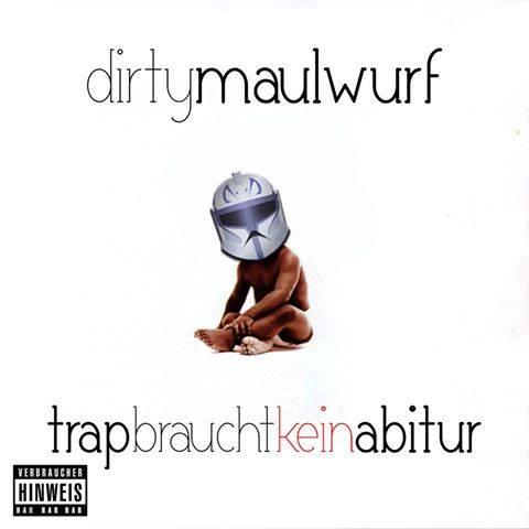 Dirty Maulwurf – Trap braucht kein Abitur Album Cover