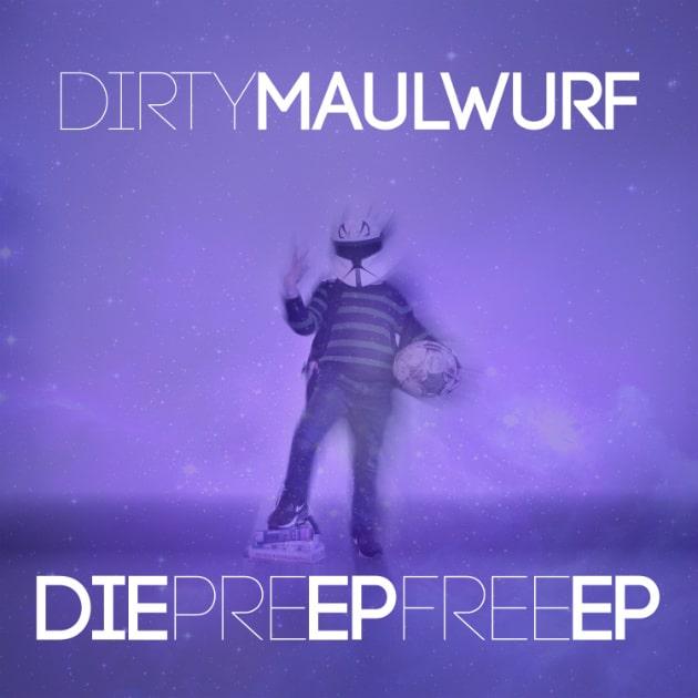 DirtyMaulwurf - DiePreEPFreeEP Cover