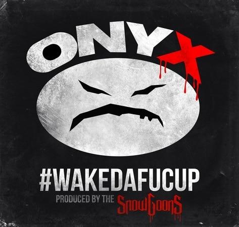 Onyx – #wakedafucup Album Cover