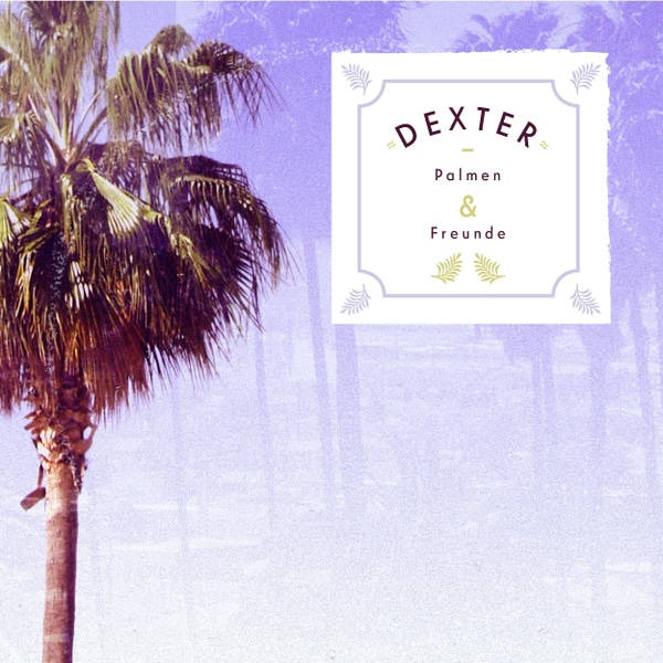 Dexter – Palmen & Freunde Album Cover