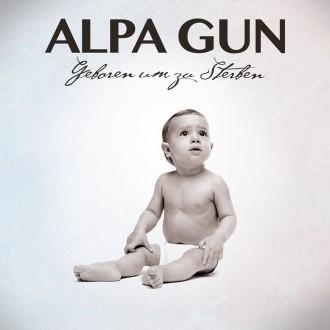 Alpa Gun - Geboren um zu sterben Album Cover