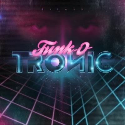 B-Lash – Funk-O-Tronic Album Cover