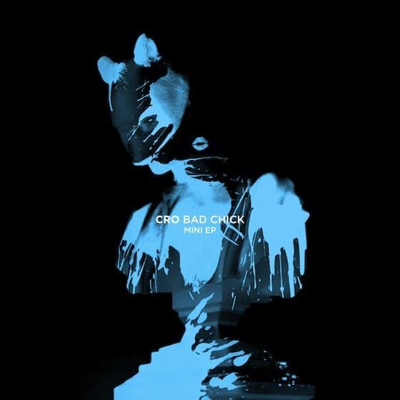 Cro – Bad Chick Mini-EP Album Cover