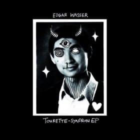 Edgar Wasser - Tourette Syndrom EP Cover