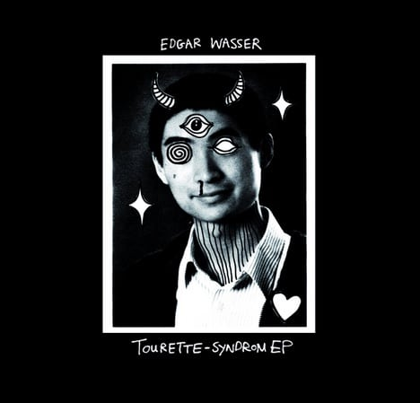 Edgar Wasser – Tourette Syndrom EP Album Cover