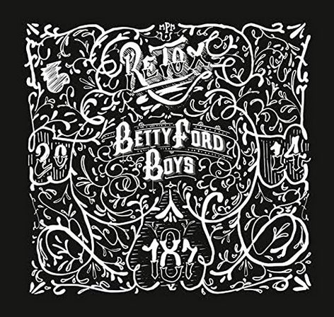 Betty Ford Boys – Retox Album Cover