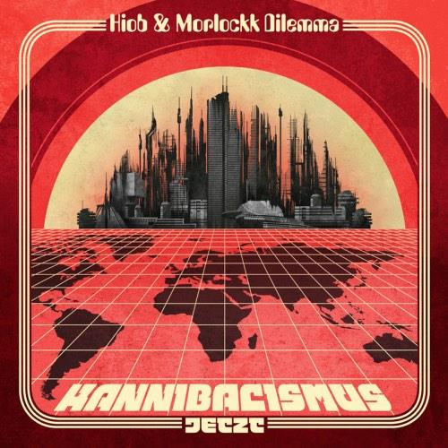 Hiob & Morlockk Dilemma – Kannibalismus Jetzt Album Cover