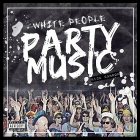 Nick Cannon - White People Party Music Album Cover