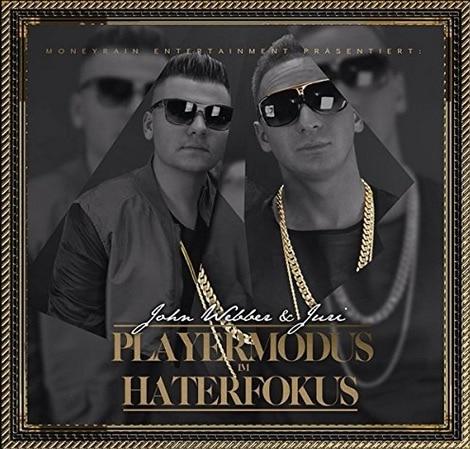 John Webber & Juri – Playermodus im Haterfokus Album Cover