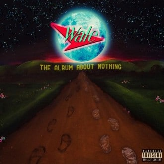 Wale - The Album about nothing Album Cover