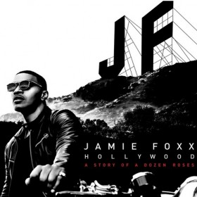 Jamie Foxx - Hollywood- A Story Of A Dozen Roses Album Cover