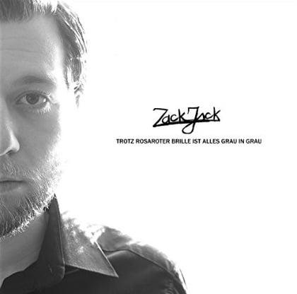 Zack Jack – Trotz rosaroter Brille ist alles grau in grau Album Cover