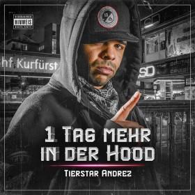 Tierstar Andrez - 1 Tag mehr in der Hood Album Cover