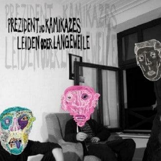 Prezident & Kamikazes - Leiden oder Langeweile EP Cover