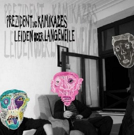 Prezident & Kamikazes – Leiden oder Langeweile EP Album Cover
