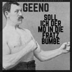 Geeno - Soll Ich Der Mo in Die Fratz Bumbe Album Cover