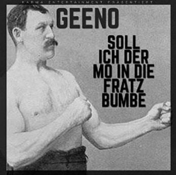 Geeno – Soll Ich Der Mo In Die Fratz Bumbe!? Album Cover