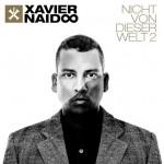 Xavier Naidoo - Nicht Von Dieser Welt 2 Album Cover