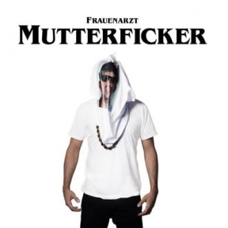 Frauenarzt - Mutterficker Album Cover
