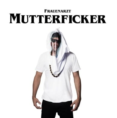 Frauenarzt – Mutterficker Album Cover