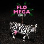 Flo Mega - Zebra EP Cover