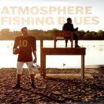 Atmosphere - Fishing Blues Album Cover