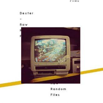 Dexter - Raw Random Files Album Cover