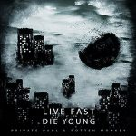 Private Paul & Rotten Monkey - Live Fast Die Young Album Cover