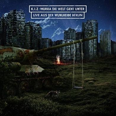 K.I.Z. – Hurra die Welt geht unter (Live Album) Album Cover