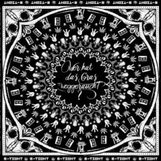 B-Tight - Wer hat das Gras weggeraucht Album Cover