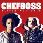 Chefboss - Blitze aus Gold Album Cover