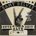Samy Deluxe - Gute alte Zeit Mixtape Cover