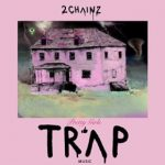 2Chainz - Pretty girls like trap music Album Cover