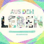 MaximNoise - Aus dem Leben Album Cover