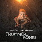Liquit Walker - Truemmerkoenig Album Cover