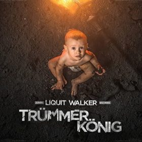 Liquit Walker - Truemmerkoenig Album Cover