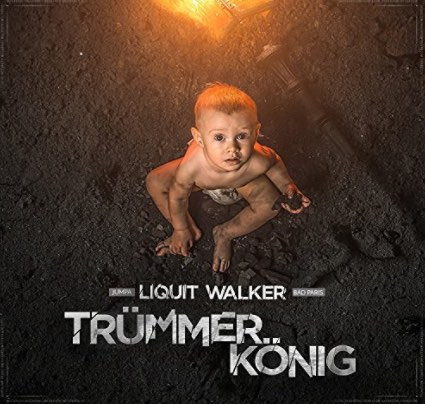 Liquit Walker – Trümmerkönig Album Cover