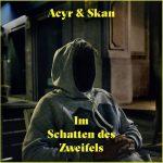Acyr & Skan - Im Schatten Des Zweifels Album Cover