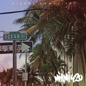 Pierre Sonality – Miami 420 Album Cover